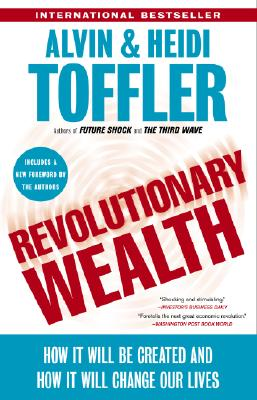Revolutionary Wealth By Toffler, Alvin/ Toffler, Heidi