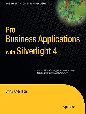 Pro Business Applications With Silverlight 4 By Anderson, Chris